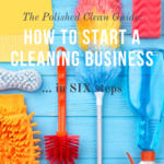 How to Start a Cleaning Business… in 6 Steps